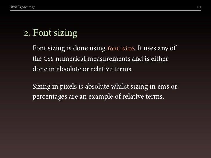 Web Typography                                                     10            . Font sizing             Font sizing is...