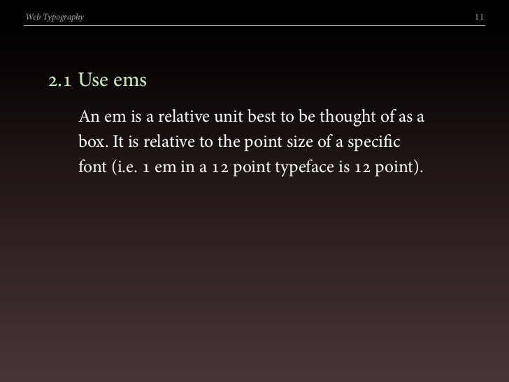 Web Typography                                                     11          . Use ems             An em is a relative...
