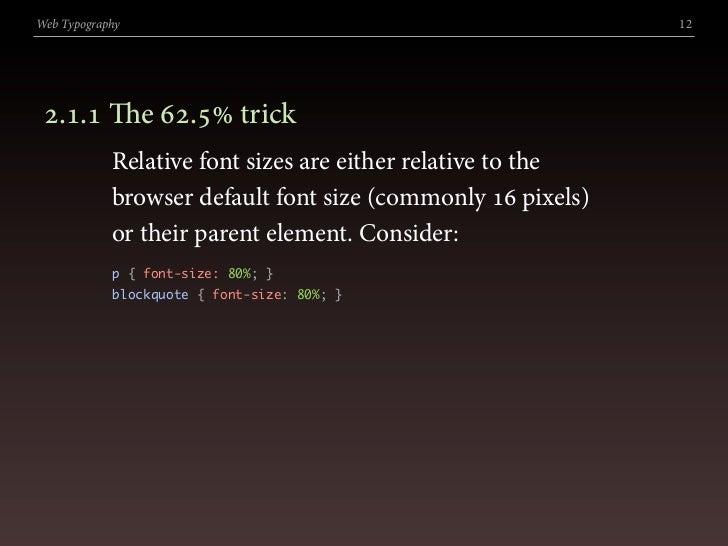 Web Typography                                               12      .. e . trick             Relative font sizes ...