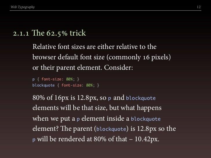 Web Typography                                                 12      .. e . trick             Relative font size...