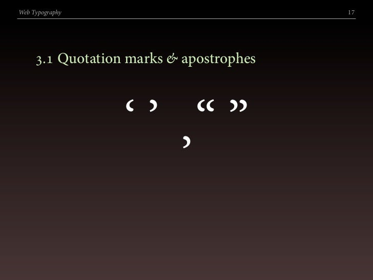 """Web Typography                           17          . Quotation marks & apostrophes                      '' """"""""         ..."""