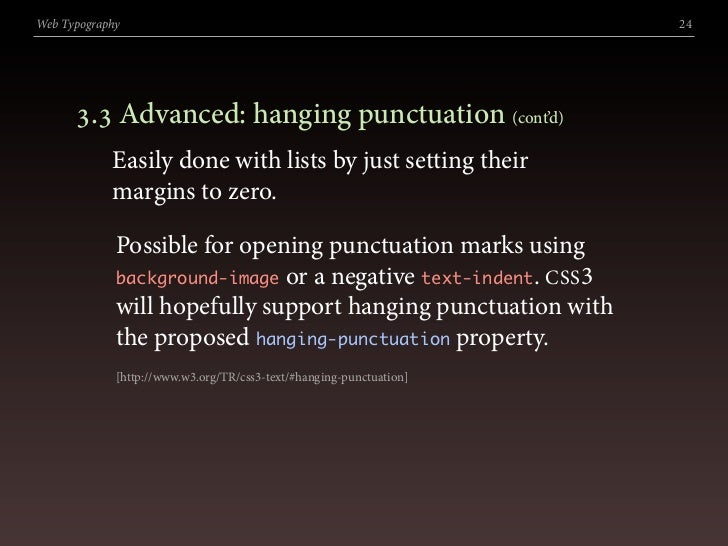 Web Typography                                                       24           . Advanced: hanging punctuation (cont'...