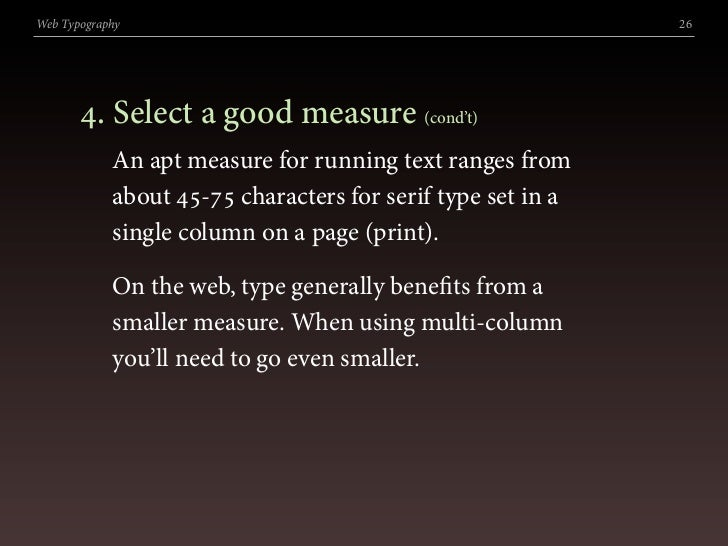 Web Typography                                               26            . Select a good measure (cond't)             A...