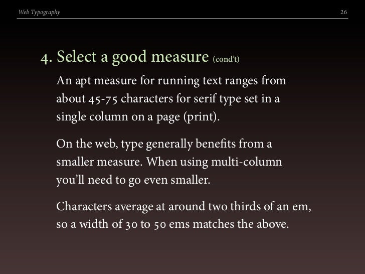 Web Typography                                                  26            . Select a good measure (cond't)           ...