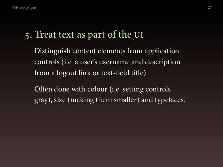 Web Typography                                                 27            . Treat text as part of the UI             D...