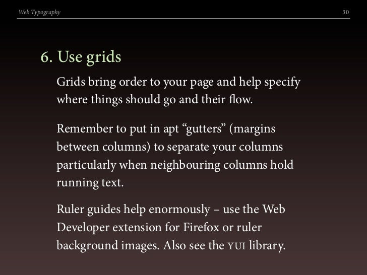 Web Typography                                                30            . Use grids             Grids bring order to ...
