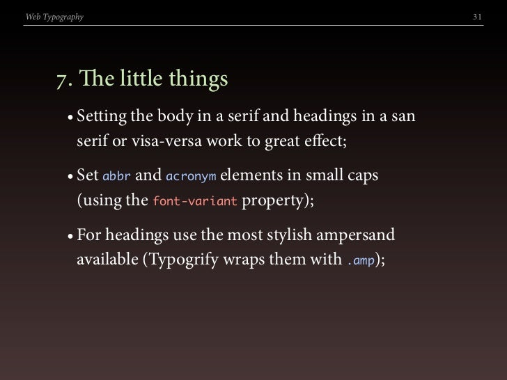 Web Typography                                                 31            . e little things          • Setting the bo...