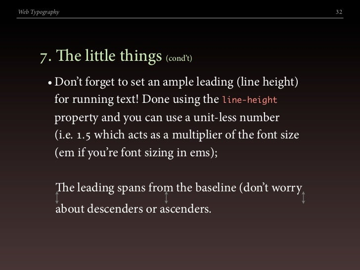 Web Typography                                                     32            . e little things (cond't)          • D...