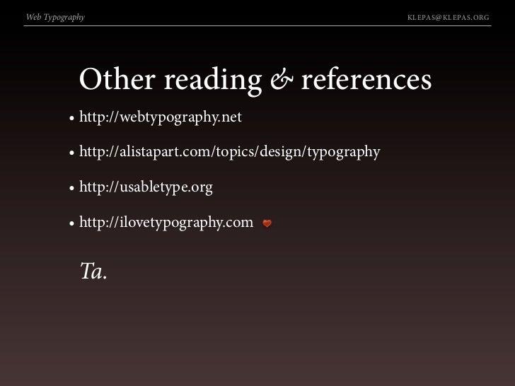 Web Typography                                               KLEPAS @ KLEPAS . ORG                 Other reading & referen...