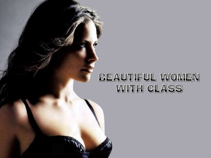 BEAUTIFUL WOMEN<br />WITH CLASS<br />