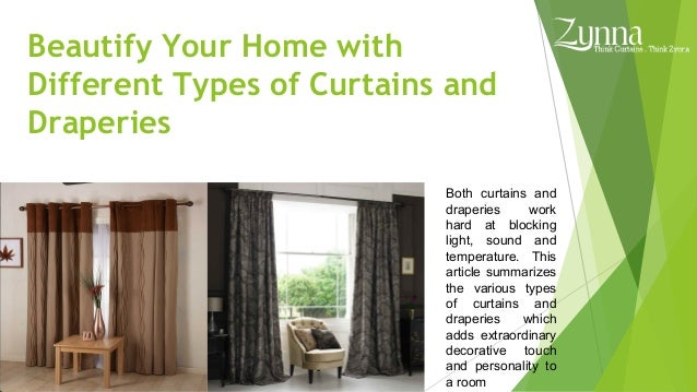 Beautify Your Home with Different Types of Curtains and Draperies Both curtains and draperies work hard at blocking light,...
