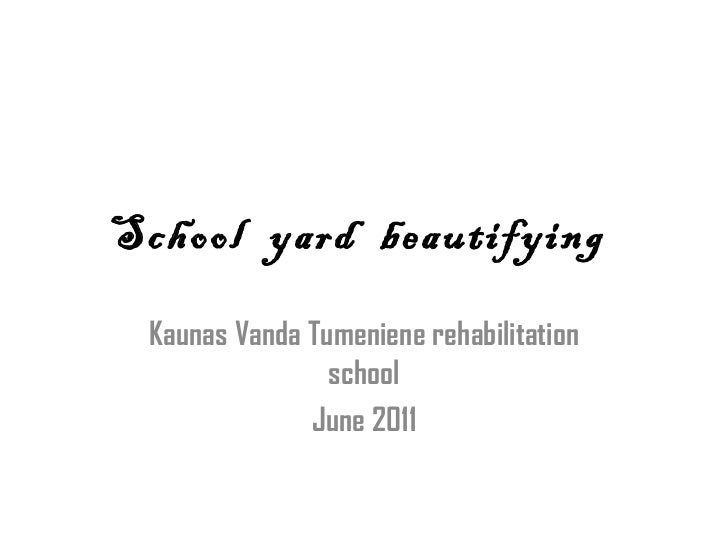 School  yard  beautifying  Kaunas Vanda Tumeniene rehabil i tatio n  school June 2011