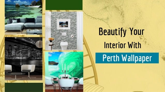 Beautify Your Interior With Perth Wallpaper