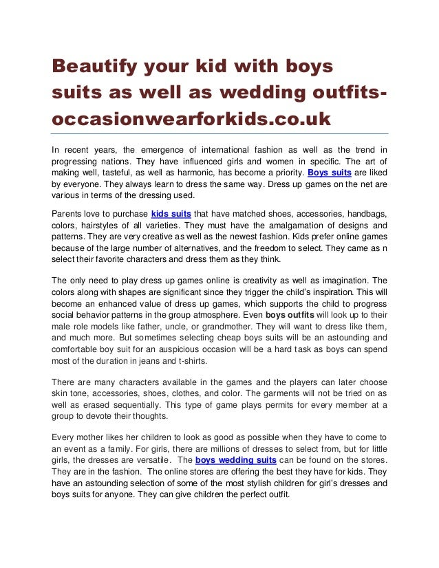 Beautify your kid with boys suits as well as wedding outfits- occasionwearforkids.co.uk In recent years, the emergence of ...