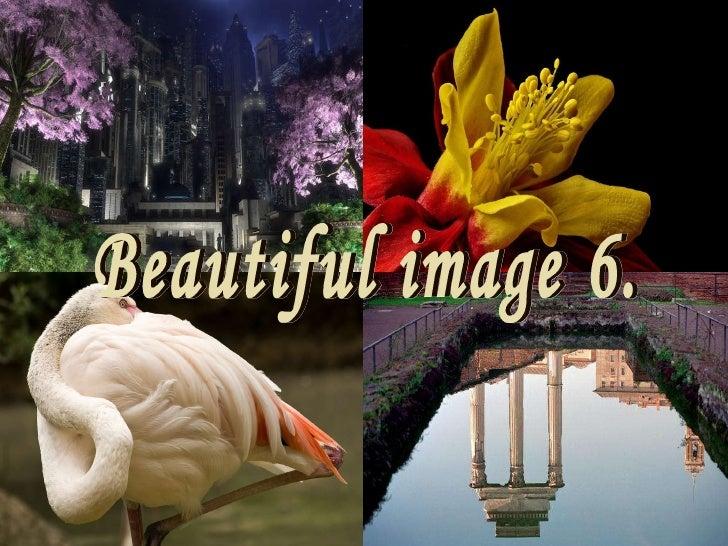Beautiful image 6.