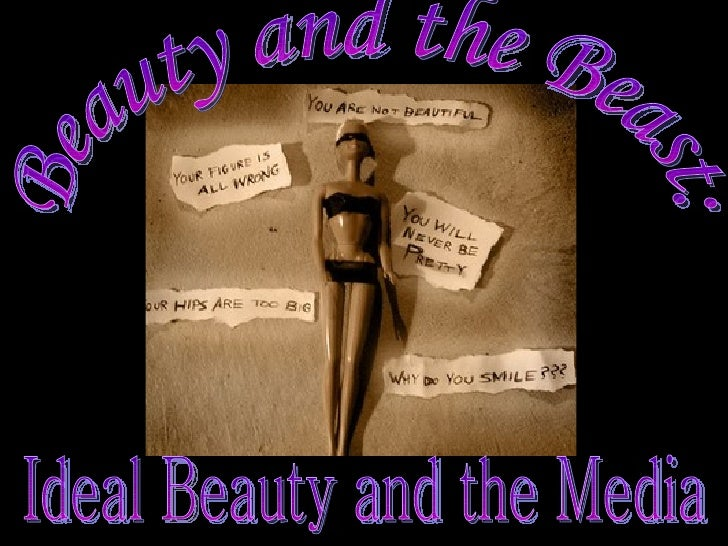 Beauty and the Beast: Ideal Beauty and the Media