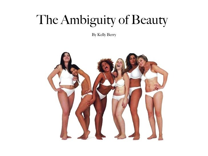 The Ambiguity of Beauty By Kelly Berry