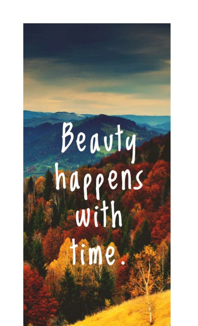 Beauty Happens With Time