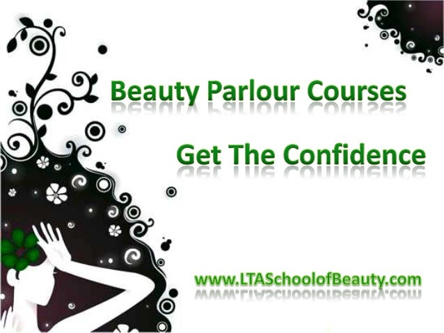Beauty Parlour Courses: Get The Confidence