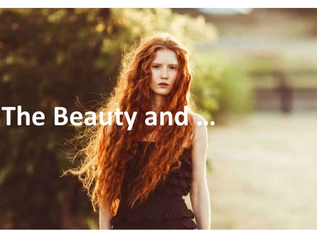 The Beauty and …