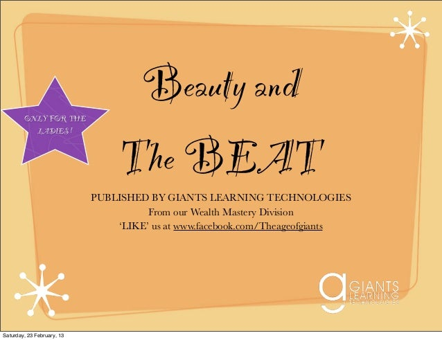 ONLY FOR THE                                  Beauty and          LADIES !                                 The BEAT       ...