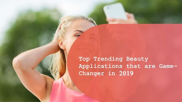 t12 Essential Steps for GDPR Compliant Mobile App Top Trending Beauty Applications that are Game- Changer in 2019