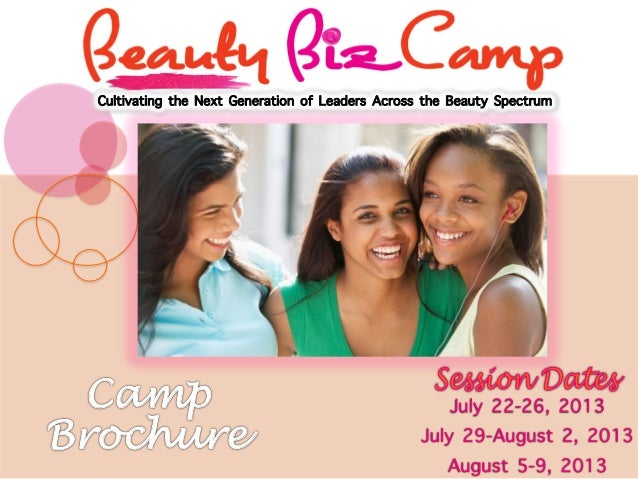 July 22-26, 2013July 29-August 2, 2013August 5-9, 2013Cultivating the Next Generation of Leaders Across the Beauty Spectru...