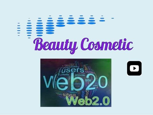 8 Herramientas de la web 2.0 que aplicaremos en Beauty Cosmétic Presentaciones Documentos online Audio y video Imágene...