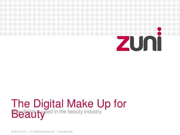 The Digital Make Up for Beauty<br />How digital is used in the beauty industry<br />