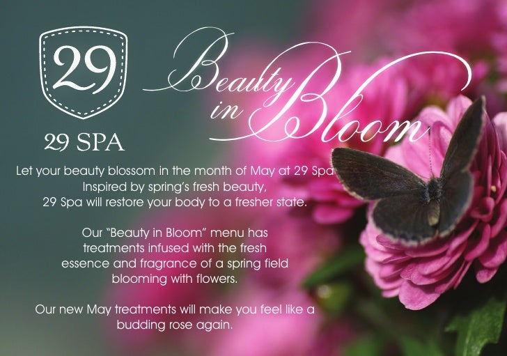 in Bloom                         BeautyLet your beauty blossom in the month of May at 29 Spa           Inspired by spring'...