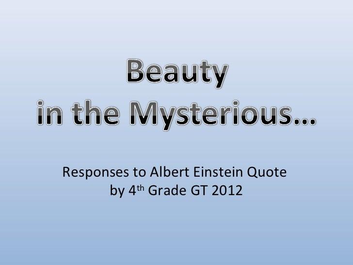 Responses to Albert Einstein Quote      by 4th Grade GT 2012