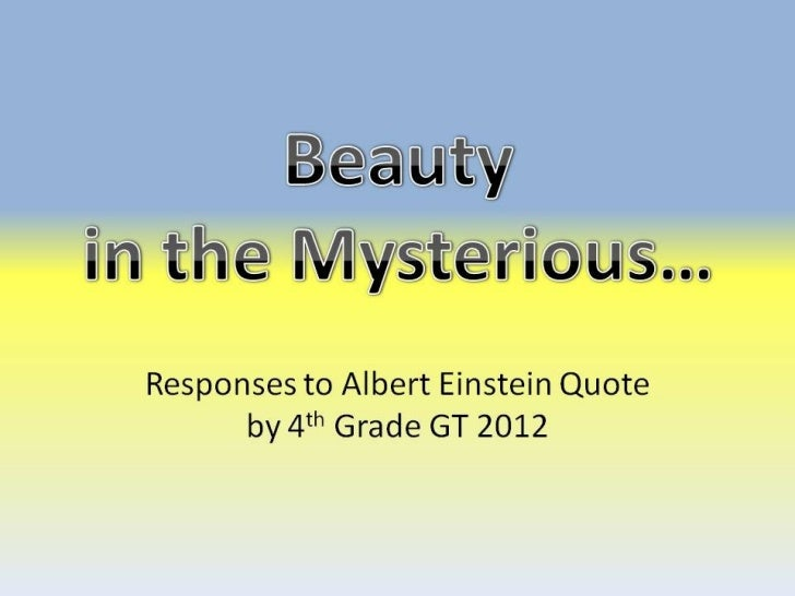 Beauty in the mysterious einstein