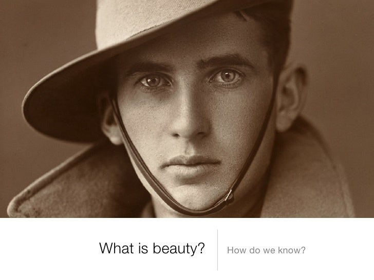 What is beauty?   How do we know?