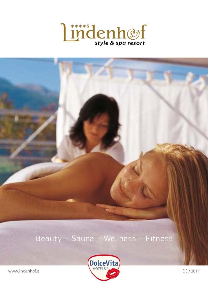 Beauty – Sauna – Wellness – Fitness   www.lindenhof.it                                  DE/2011                      ...