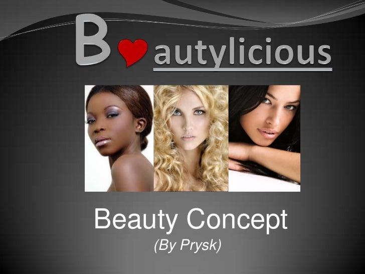 Bautylicious<br />Beauty Concept   <br />(By Prysk)                   <br />