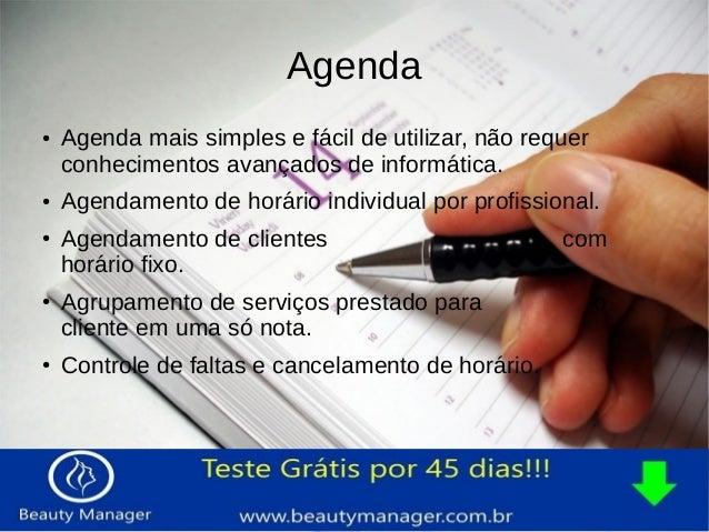 Agenda  ● Agenda mais simples e fácil de utilizar, não requer  conhecimentos avançados de informática.  ● Agendamento de h...
