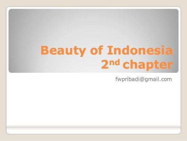 BeautyofIndonesia          nd         2 chapter           fwpribadi@gmail.com
