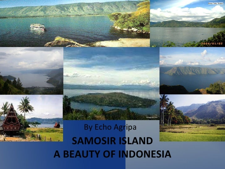 SAMOSIR ISLAND A BEAUTY OF INDONESIA By Echo Agripa