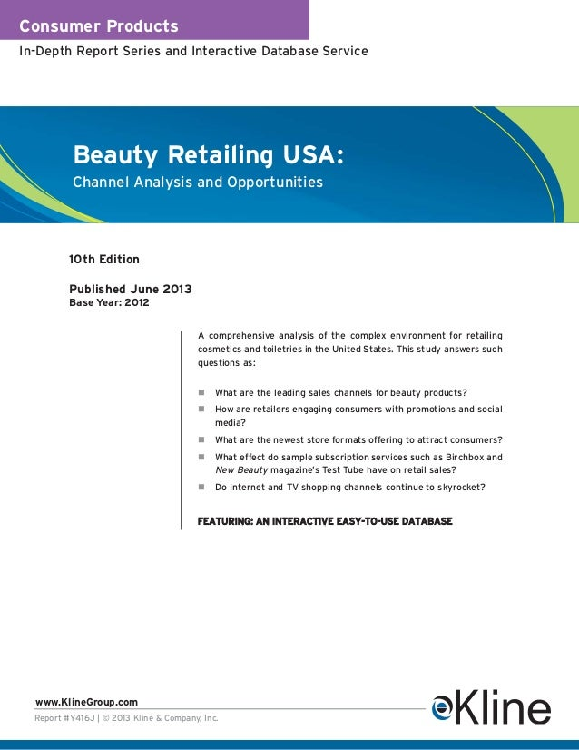 Consumer Products In-Depth Report Series and Interactive Database Service Report #Y416J | © 2013 Kline & Company, Inc. www...