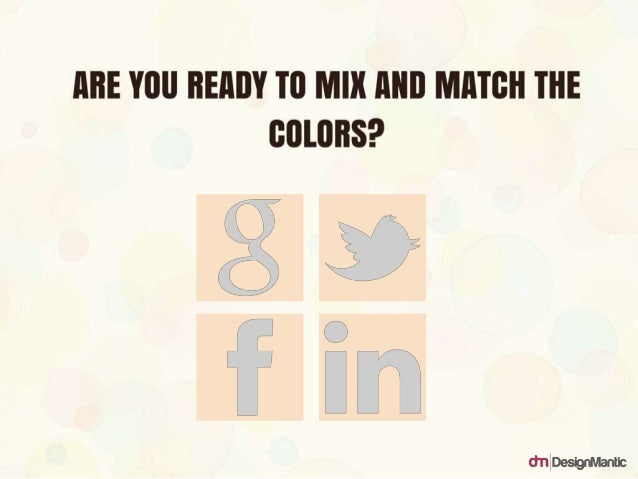 Are you ready to mix and match the colors?