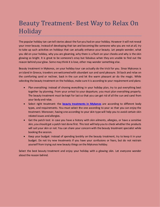 Beauty Treatment- Best Way to Relax On Holiday The popular holiday tan can tell stories about the fun you had on your holi...