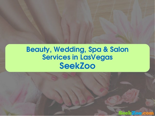 Beauty Wedding Spa Salon Services In Lasvegas Seekzoo