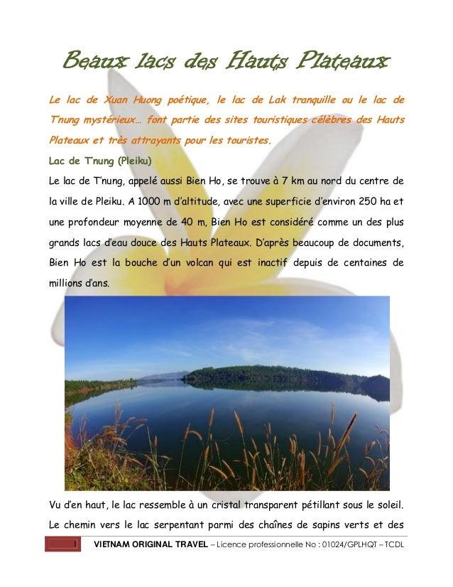 Beaux lacs des Hauts Plateaux Le lac de Xuan Huong poétique, le lac de Lak tranquille ou le lac de T'nung mystérieux… font...