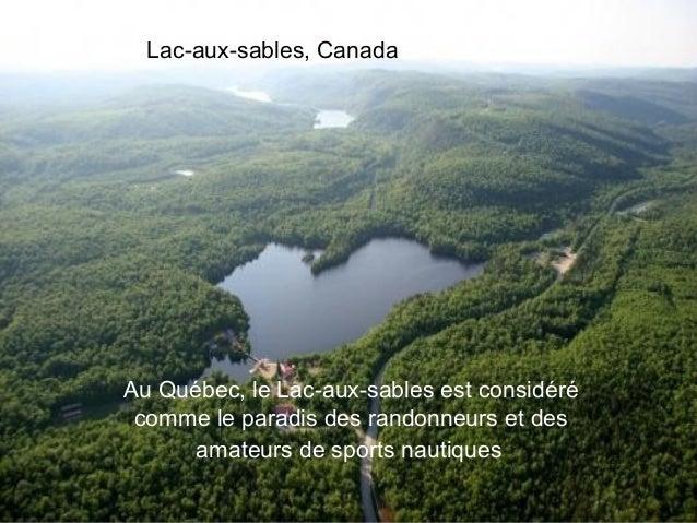 Lac-aux-sables, CanadaAu Québec, le Lac-aux-sables est considéré comme le paradis Guichard ,              Lac des randonne...