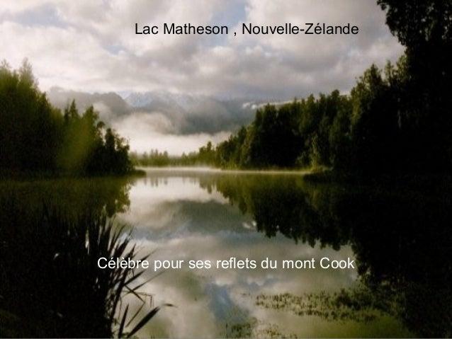 Lac Matheson , Nouvelle-ZélandeCélèbre pour ses reflets du mont Cook