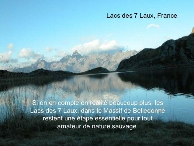 Lacs des 7 Laux, France Si on en compte en réalité beaucoup plus, lesLacs des 7 Laux, dans le Massif de Belledonne     res...