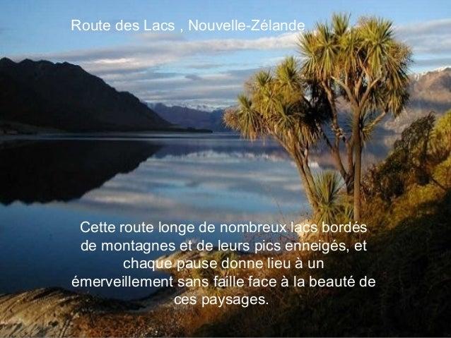 Route des Lacs , Nouvelle-Zélande Cette route longe de nombreux lacs bordés de montagnes et de leurs pics enneigés, et    ...