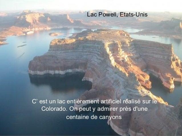 Lac Powell, Etats-UnisC' est un lac entièrement artificiel réalisé sur le    Colorado. On peut y admirer près dune        ...