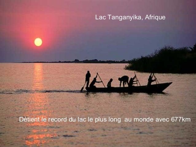 Lac Tanganyika, AfriqueDétient le record du lac le plus long au monde avec 677km