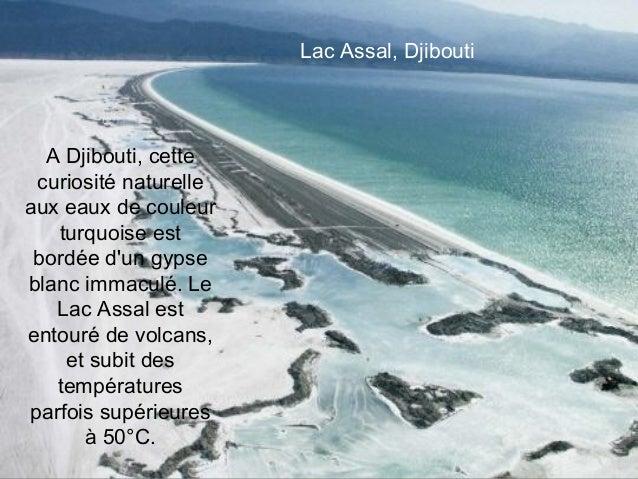 Lac Assal, Djibouti  A Djibouti, cette curiosité naturelleaux eaux de couleur   turquoise est bordée dun gypseblanc immacu...